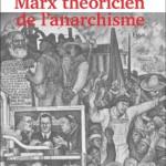مارکس، تئوریسینِ آنارشیسم، بخش یکم