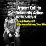 For the Safety of Esmail Bakhshi & Imprisoned Ahvaz Steel Workers