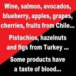 Boycott imported products from Chile, Turkey, …  فرآورده های وارداتی از کشور شیلی، ترکیه ، … را بایکوت کنید