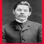 Maxim Gorky: THERE ARE THREE TYPES OF THIEVES IN THE WORLD