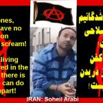 ON THE OCCASION OF SOHEIL ARABI'S BIRTHDAY; ANARCHIST POLITICAL PRISONER IN IRAN