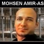 MOHSEN AMIR-ASLANI EXECUTED DUE TO BLASPHEMY IN IRAN