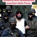 فراخوان بین المللی برای همبستگی با آنارشیست انقلابی آبتین پارسا